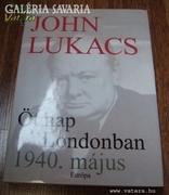 John Lukacs: Öt nap Londonban 1940. május