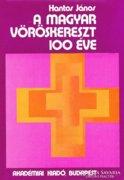 A magyar vöröskereszt 100 éve (Dedikált kötet) 1500 Ft