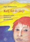 Ingo Baldermann: Kelj fel és járj! (ÚJ kötet) 1200 Ft