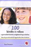 100 kérdés és válasz a gyermekek közötti szolgálattal kapcsolatban (RITKA) 3400 Ft