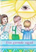 Isten gyermeke vagyok - Ima-és énekeskönyv 300 Ft