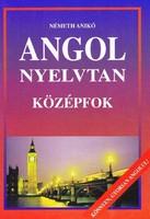 Németh Anikó: Angol nyelvtan - középfok 400 Ft