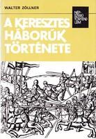 Walter Zoltán: A keresztes háborúk története 400 Ft
