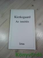 Soren Kierkegaard: Az ismétlés