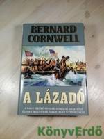 Bernard Cornwell: A lázadó