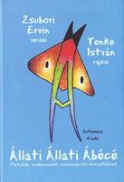 Zsubor Ervin, Tenke István: Állati Állati Ábécé (ÚJ és Dedikált kötet) 3000 Ft