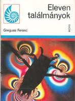 Greguss Ferenc: Eleven találmányok 300 Ft