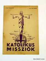 1942 november -  /  KATOLIKUS MISSZIÓK  /  RÉGI EREDETI MAGYAR ÚJSÁG Szs.:  4549