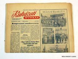 1962 május -  /  RUHÁZATI MUNKÁS  /  RÉGI EREDETI MAGYAR ÚJSÁG Szs.:  4522