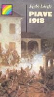 Szabó László: Piave 1918 (500 Ft)