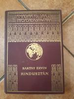 Baktay Ervin: Hindusztán A Magyar Földrajzi Társaság Könyvtára kiadványa