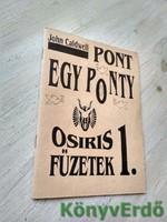 John Caldwell: Pont egy ponty (Osiris füzetek 1.)