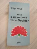 Végh Antal: Miért nem szeretem Horn Gyulát