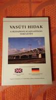 Vasúti hidak a Budapesti Igazgatóság területén. Megjelent a VI. Vasúti Hidász Találkozóra, 2006.