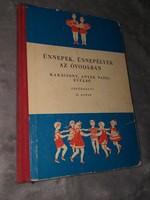 Ritkaság! Ünnepek, ünnepélyek az óvodában II 1964.4500.-Ft