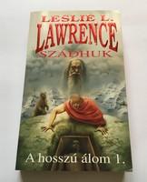 Leslie L. Lawrence: Szádhuk - A hosszú álom I-II.