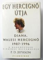 P. D. Jephson: Egy hercegnő útja. Diana, walesi hercegnő, 1987-1996