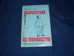 Dr. Józsa László: Akupunktúra és moxibusztió - Gyógymód vagy mágia? *174