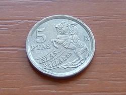 SPANYOL 5 PESETA 1997 BALEÁR SZIGETEK