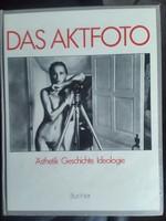 Das Aktfoto című könyv  1985 Müncheni Városi Múzeum kiadásában színes és fekete fehér képek 391oldal