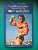 Utam a csúcsra  - Arnold Schwarzenegger