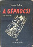 Ternai Zoltán: A gépkocsi, 1954. 3. javított kiadás