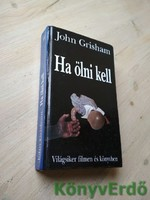 John Grisham: Ha ölni kell