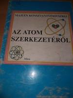 Majlen Konsztantyinovszkij: Az atom szerkezetéről 1981.500.-Ft