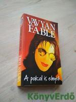 Vavyan Fable: A pokol is elnyeli