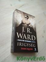 J. R. Ward: Irigység / Bukott angyalok