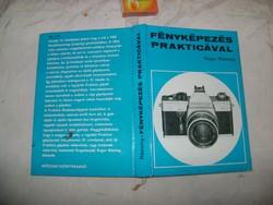 R. Rössing: Fényképezés Practikával - 1979 - újszerű könyv