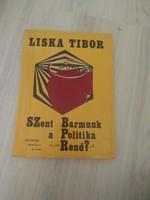 Liska Tibor: Szent barmunk a politika rend