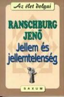 Ranschburg Jenő Jellem és jellemtelenség