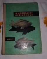 A horgászat kézikönyve - Sport, 1963 (hobbi, Magyar Országos Horgász Szövetség)