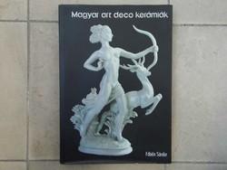 Magyar Art Deco Kerámiák
