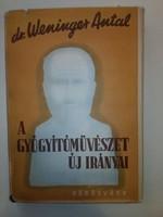 Dr. Weninger Antal: A gyógyítóművészet új irányai