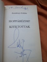 Dedikált !  Zemlényi Zoltán Hoppárézimi / Kitiltottak!