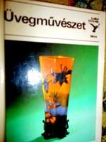 Kolibri könyv sorozatból :Üvegművészet