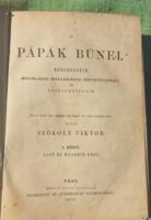 A pápák bűnei -1870.-ből-3 kötet.Dokumentum Szokoly Viktor tollából