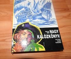 Nagy kalózkönyv - Kalózok, hajók, tengerek. - 1994 Marjai Imre