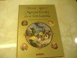 Wass Albert  Válogatott magyar népmesék sorozat 7. Mátyás király  és a vén katona, 2008