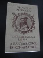 Georgius Agricola: A bányászatról és kohászatról