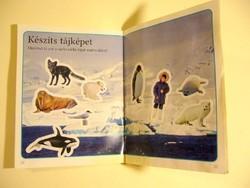 ÉSZAKI ÉS DÉLI SARKVIDÉK - régi,fotókkal- kis színes gyerek könyv