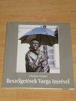 Christa Nickel: Beszélgetések Varga Imrével /dedikált