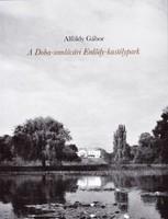 Alföldy Gábor: A Doba-somlóvári Erdődy-kastélypark. Budapest: Forster Központ, 2015