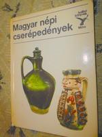 Kolibri könyv sorozatból : Magyar népi cserépedények  (1983 )