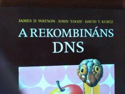 A rekombináns DNS James D Watson