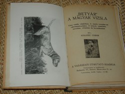 """KOLOSSY GÁBOR : """" BETYÁR """" A MAGYAR VIZSLA  1943  1.KIADÁS!!! ( KUTYA, VADÁSZAT)"""