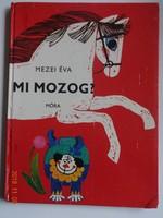 Mezei Éva: Mi mozog? - régi mesekönyv Gaál Éva rajzaival (1978)