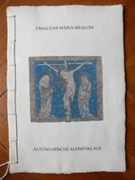 Ómagyar Mária-siralom (Vincze László és fia papírmerítő műhely, 2002)